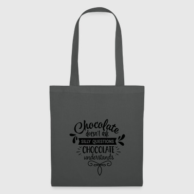 Chocolate does not ask silly - Borsa di stoffa