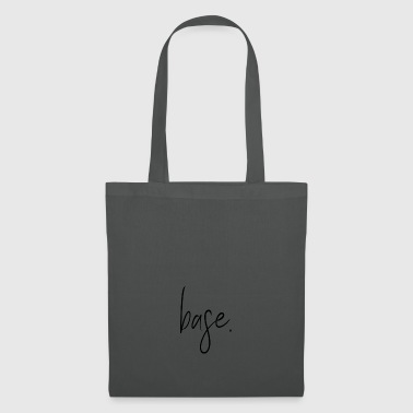 Base. - Tote Bag