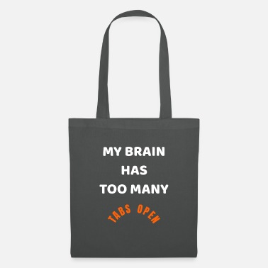 Stupid My brain has too many tabs open Gift shirt - Tote Bag