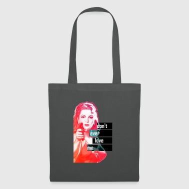 DO NOT EVER LOVE ME - Tote Bag