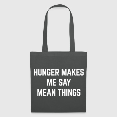Hunger Mean Things Funny Quote - Tote Bag