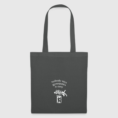 Nobody says gymnastics is easy - Tote Bag