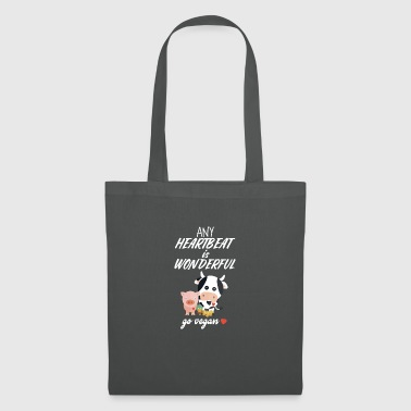Any heartbeat is wonderful - go vegan! - Tote Bag