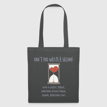 don't you waste a second - Tote Bag