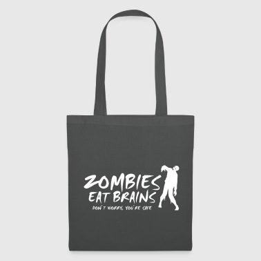 ZOMBIES EAT BRAINS - Don't worry, you're safe - Tote Bag