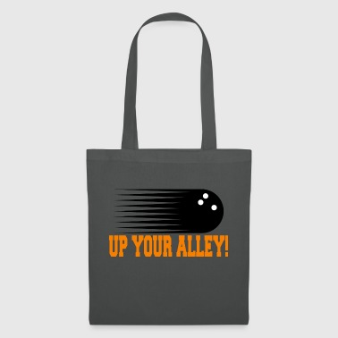 Funny Bowling UP YOUR ALLEY! - Tote Bag