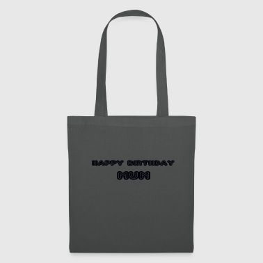 happy birthday mum - Tote Bag