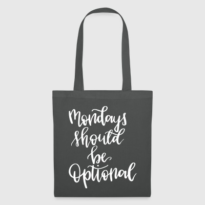 Mondays Should be optional - Tote Bag