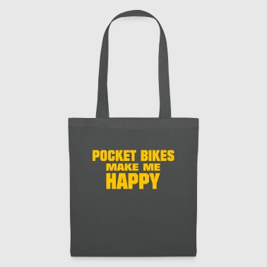 Pocket Bikes Make Me Happy - Stoffbeutel