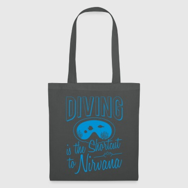 Diving is the shortcut to Nirvana Geschenk - Stoffbeutel