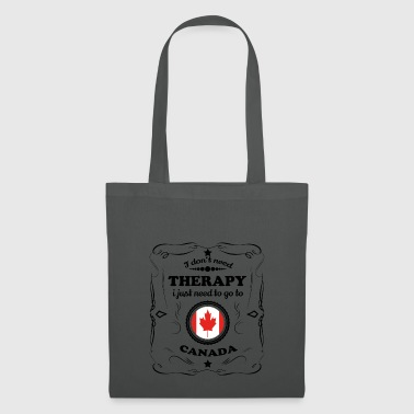 DON T NEED THERAPY GO CANADA - Tote Bag