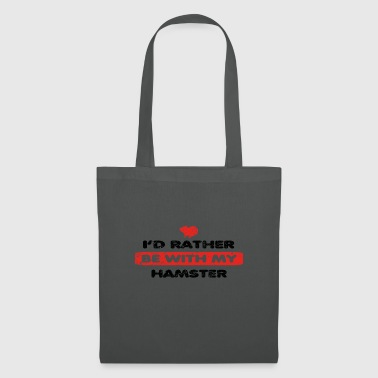 Hamster rather love at my HAMSTER - Tote Bag