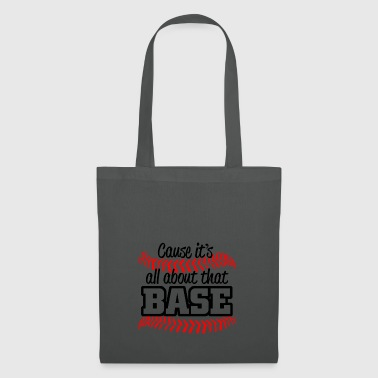 all about that base - Tote Bag