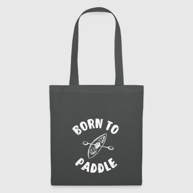 Born To Paddle Kayak - canoë - kayak - bateau - Tote Bag