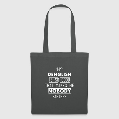my denglish is so good - Tote Bag
