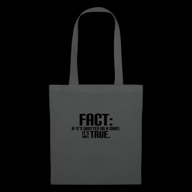 Fact, 100% True, Shirt Design, Real, Legit, Valid - Tote Bag