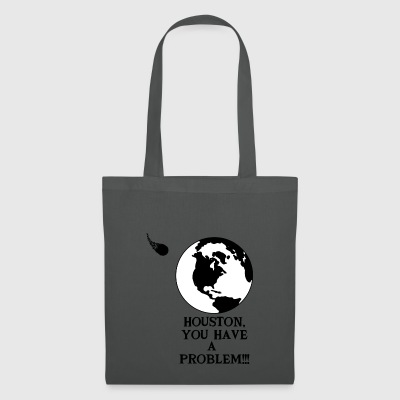 Houston, you have a problem - Tote Bag