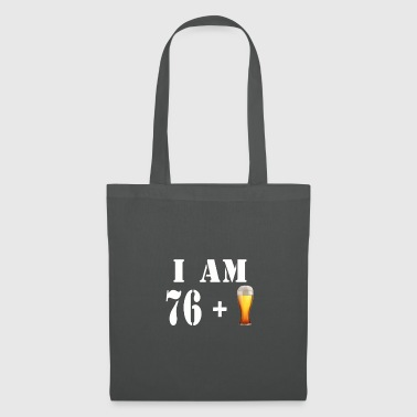 I am 76 plus a glass of beer - Tote Bag