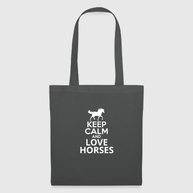 keep calm and love horses - Stoffbeutel