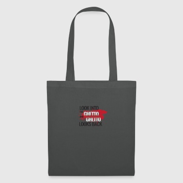 Look into the Ghetto and Ghetto looks back! - Tote Bag