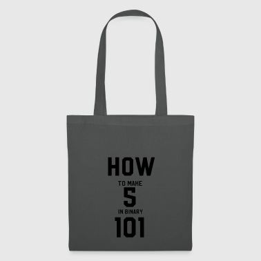 how to make 5 in binary - Tote Bag
