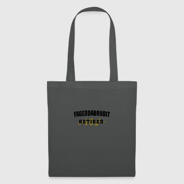 Retired For Get About It New York Accent - Tote Bag