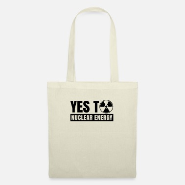Nuclear Power Yes to Nuclear Power Nuclear Power Nuclear Power - Tote Bag