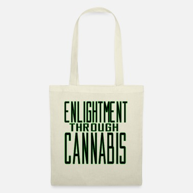 Enlightent enlightment through cannabis weed ganja stinging tea - Tote Bag