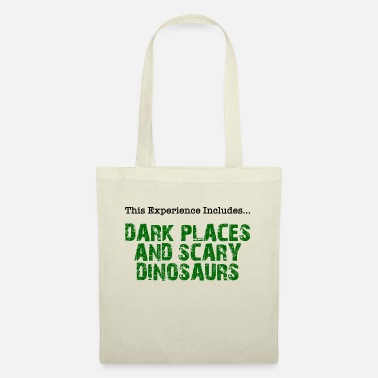 Dark Places And Scary Dinosaurs - Tote Bag