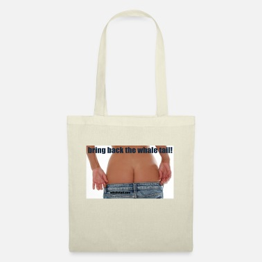Underwear Bring Back the Whale Tail - Tote Bag