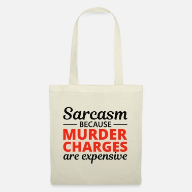Humour Sarcasm Funny Sarcastic Humour Murder Quote - Tote Bag