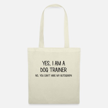 Trener Psów dog trainer yes no cant have autograph - Tote Bag