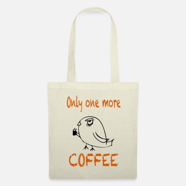 Age Only one more coffee / sayings / trend - Tote Bag