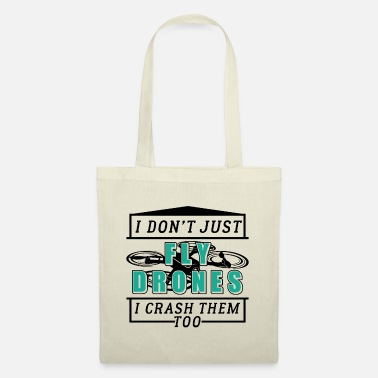 Just Fly I Do not Just Fly Drones - Borsa di stoffa