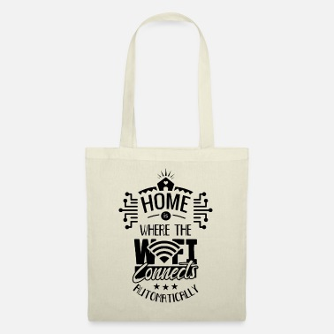 Web Engineer Home is where your Wi-Fi connects Internet - Tote Bag