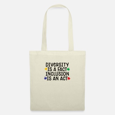 Diversity is a fact - Inclusion is an act - Tote Bag