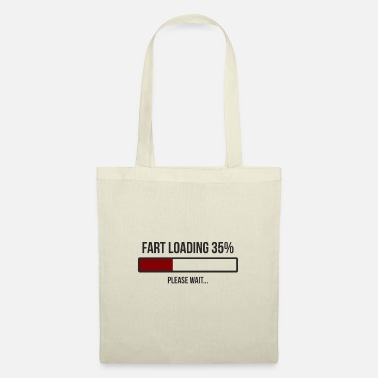Shit Fart Loading Please Wait! Fart is loading saying - Tote Bag