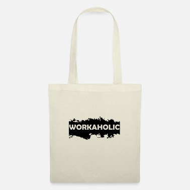 Workaholic workaholic - Tote Bag