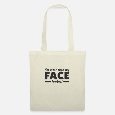 Bad Look I am nicer than i look evil face - Tote Bag