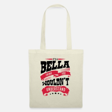 Bella bella name thing you wouldnt understand - Tote Bag