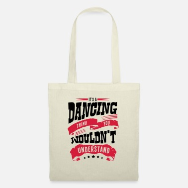 Dance its a dancing thing you wouldnt understa - Tote Bag