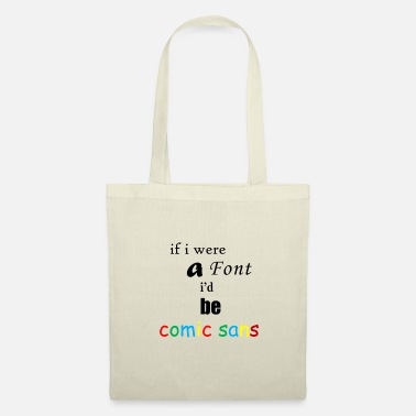 Comic If I were a font I'd be comic sans - Tote Bag