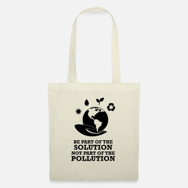 Part be part of the solution not part if the problem - Tote Bag