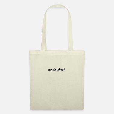 Valentin we do what - Tote Bag