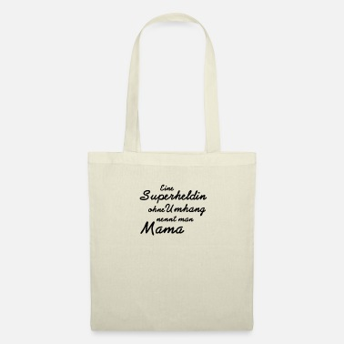 A superhero without a cape is called Mama Tshirt - Tote Bag
