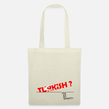 TURKISH? YES. SO WHAT? - Tote Bag
