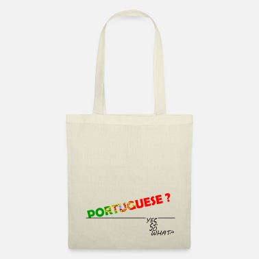 PORTUGUESE? YES. SO WHAT? - Tote Bag