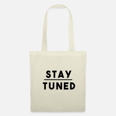 Stay tuned - Tote Bag