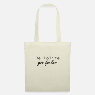 Political BE POLITE - Tote Bag