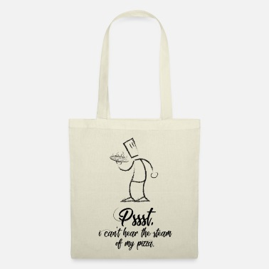 Scribble Pssst, I can not hear my pizza steaming. - Tote Bag